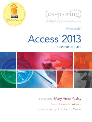 Exploring: Microsoft Access 2013, Comprehensive (Exploring for Office 2013) Pdf