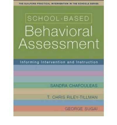 Read Online [(School-Based Behavioral Assessment: Informing Intervention and Instruction)] [Author: Sandra Chafouleas] published on (October, 2007) PDF