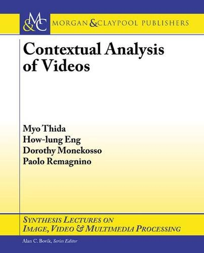 Contextual Analysis of Videos (Synthesis Lectures on Image, Video and Multimedia Processing)