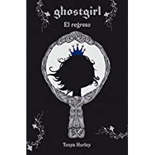 Ghostgirl: El regreso / Ghostgirl: Homecoming #2 (Spanish Edition)