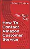 How To Contact Amazon Customer Service: The Right