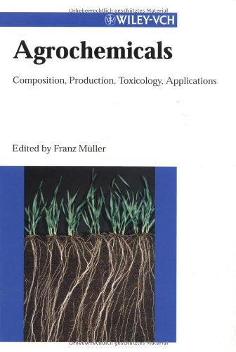 Agrochemicals: Composition, Production, Toxicology, Applications (Chemistry)