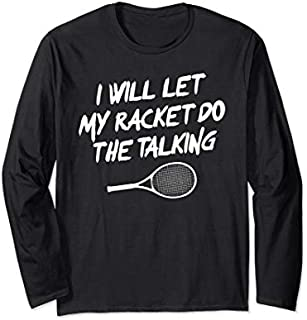 Best Gift Funny Tennis Player Tennis Coach Tennis Gift Long Sleeve  Need Funny TShirt / S - 5Xl