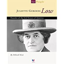 Juliette Gordon Low: Founder of the Girl Scouts of America (Spirit of America: Our People) by Deborah Kent (2003-08-01)