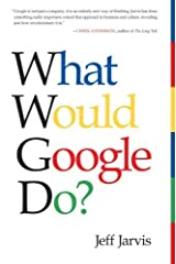 What Would Google Do? by Jeff Jarvis ( 2011 ) Mass Market Paperback Paperback