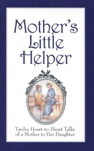 Mothers Little Helper: 12 Heart to Heart Talks