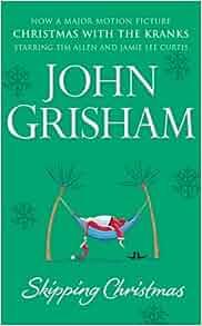 skipping christmas john grisham 9780099481683 amazon