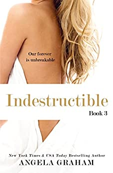Indestructible (Harmony Book 3) by [Graham, Angela]