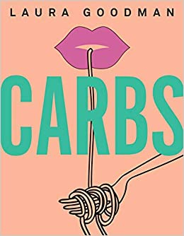carbs from weekday dinners to blowout brunches rediscover the joy of the humble carbohydrate