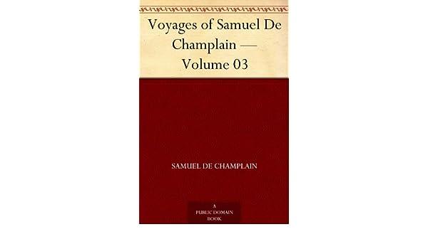 Amazon voyages of samuel de champlain volume 03 ebook amazon voyages of samuel de champlain volume 03 ebook samuel de champlain charles p charles pomeroy otis kindle store fandeluxe Document