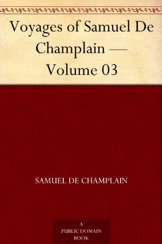 Amazon voyages of samuel de champlain volume 03 ebook voyages of samuel de champlain volume 03 by de champlain samuel fandeluxe Document