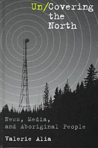 Un/Covering the North: News, Media, and Aboriginal People