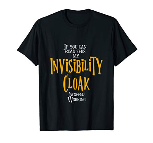 - Invisibility Cloak Gift Nerd Geek Movie lover Funny T-Shirt