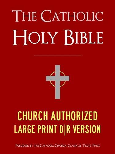 Church Old Print - LARGE PRINT EDITION The Catholic Bible | The Catholic Holy Bible - Church Authorized Douay-Rheims / Rheims-Douai / D-R / Douai Bible - Complete Old Testament ... (Bible for Kindle / Kindle Bible)