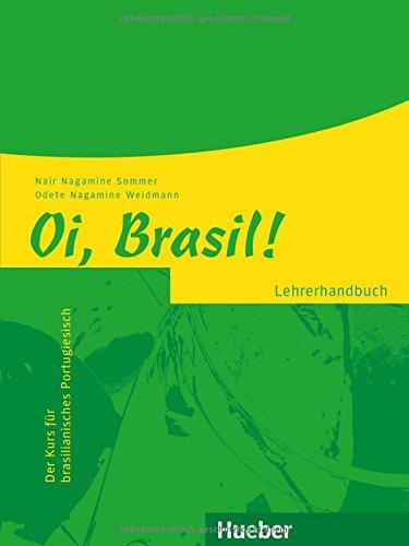 Oi Brasil!: Der Kurs für brasilianisches Portugiesisch / Lehrerhandbuch (Oi Brasil! aktuell)