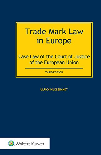 Trade Mark Law in Europe: Case Law of the Court of Justice of the European Union