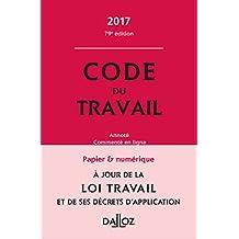 Code du Travail 2017, Annoté et Commenté En Ligne 79e Éd.