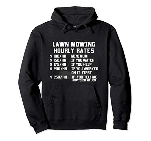 Lawn Mowing Hourly Rate Funny Labor Mower Landscaping Gifts Pullover Hoodie (Landscaping Hoodie)