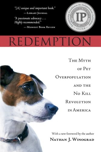 Redemption: The Myth of Pet Overpopulation & The No...