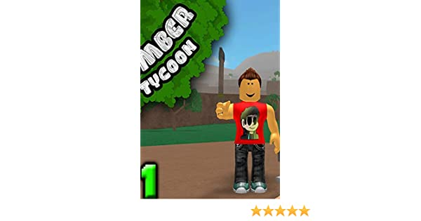 Amazon Com Roblox Lumber Tycoon 2 Tips And Tricks Help You To