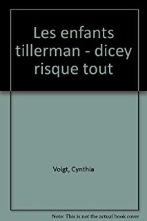 Les enfants Tillerman : T. 5: Dicey risque tout, Voigt, Cynthia