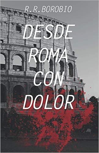 Desde Roma con dolor de Rafael Ramírez Borobio