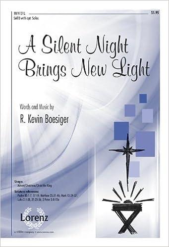 Laden Sie kostenlose Kindle-Bücher für das iPhone herunter A Silent Night Brings New Light: SATB with Opt. Solos CHM