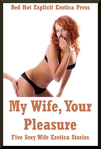 My wife likes erotic stories