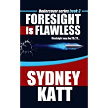 Foresight is Flawless (Undercover Series Book 3)