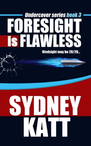 Foresight Is Flawless Undercover Series Book 3 Kindle Edition By