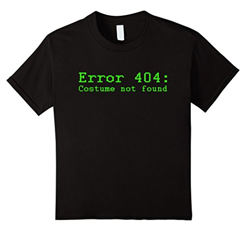 Kids Error 404: Costume Not Found Funny Halloween Party T-shirt 10 (Error 404 Costume Not Found Halloween)