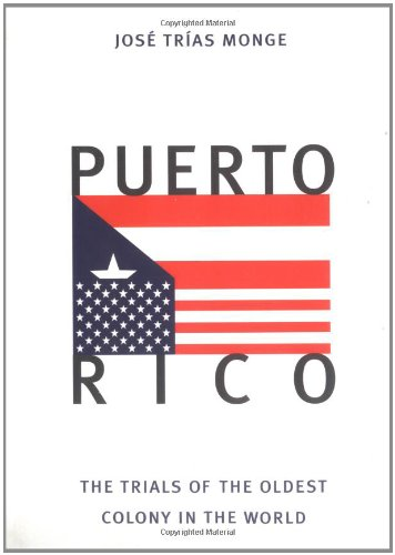 Puerto Rico: The Trials of the Oldest Colony in the World