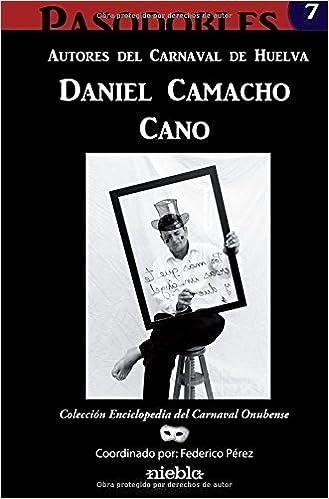 Descarga gratuita de libros de texto en francés. Daniel Camacho Cano. Autores del carnaval de Huelva: Enciclopedia del Carnaval Colombino PDF