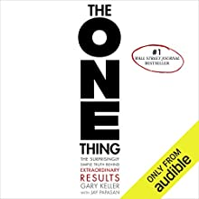 The ONE Thing: The Surprisingly Simple Truth Behind Extraordinary Results Audiobook by Gary Keller, Jay Papasan Narrated by Timothy Miller, Claire Hamilton