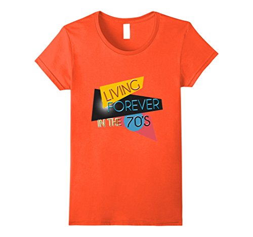 [Womens 70s Shirt Living Forever In The Seventies Retro Vintage Tee Medium Orange] (70s Look For Women)