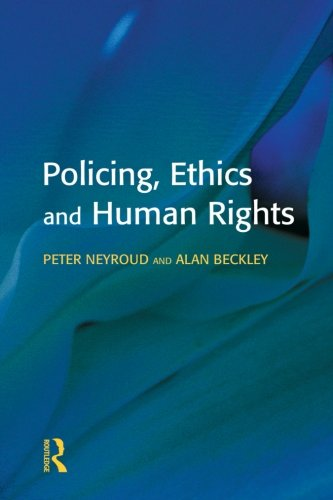 Policing, Ethics and Human Rights (Policing and Society)