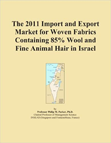 The 2011 Import and Export Market for Woven Fabrics Containing 85% Wool and Fine Animal Hair in Israel