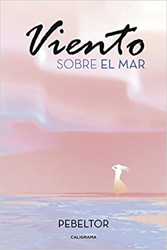 Viento sobre el mar (Caligrama): Amazon.es: Pebeltor: Libros
