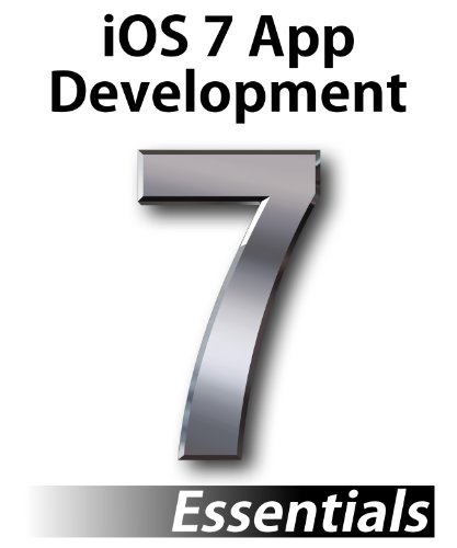 iOS 7 App Development Essentials (Ios 5 Development)