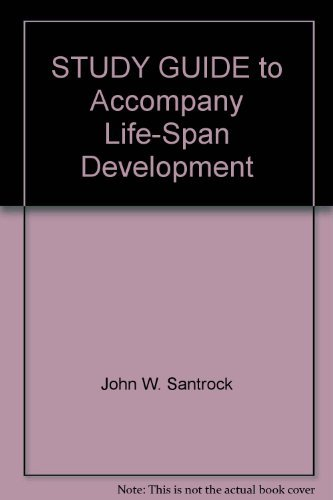 STUDY GUIDE to Accompany Life-Span Development