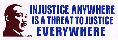 Peace Resource Project Martin Luther King Jr MLK Quote - Injustice Anywhere is a Threat to Justice Small Bumper Sticker Laptop Decal 5.5-by-2 Inches