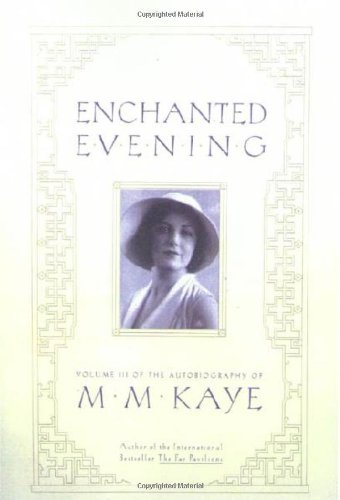 Enchanted Evening: Volume III of the Autobiography of M. M. Kaye PDF
