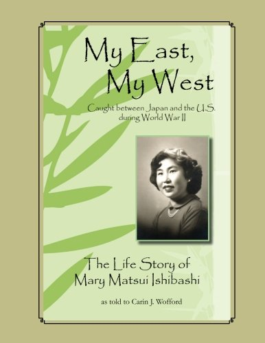 My East, My West: Caught Between Japan and the U.S. During World War II