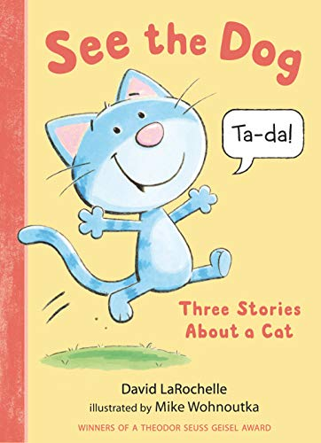 Book Cover: See the Dog: Three Stories About a Cat