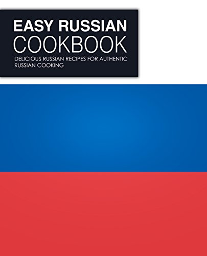 Easy Russian Cookbook: Delicious Russian Recipes for Authentic Russian Cooking by BookSumo Press
