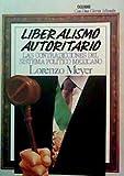 img - for Liberalismo Autoritario: Las Contradicciones Del Sistema Politico Mexicano book / textbook / text book