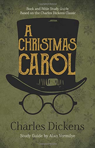 Pdf Bibles A Christmas Carol: Book and Bible Study Guide Based on the Charles Dickens Classic A Christmas Carol