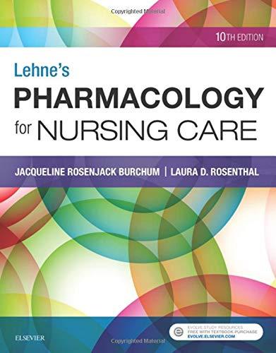 Lehne's Pharmacology for Nursing Care by Saunders
