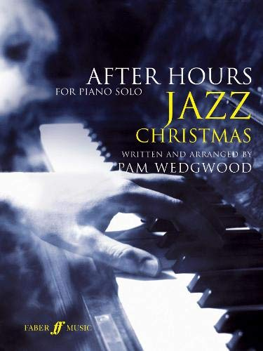 After Hours Christmas Jazz: (Piano) by Pam Wedgwood (2009-09-03) ()