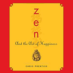 Zen and the Art of Happiness Audiobook
